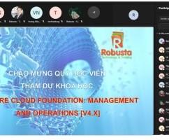 """Robusta khai giảng khóa đào tạo trực tuyến """"VMWARE CLOUD FOUNDATION: MANAGEMENT AND OPERATIONS [V4.0]"""""""